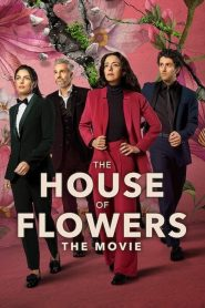 The House of Flowers: The Movie